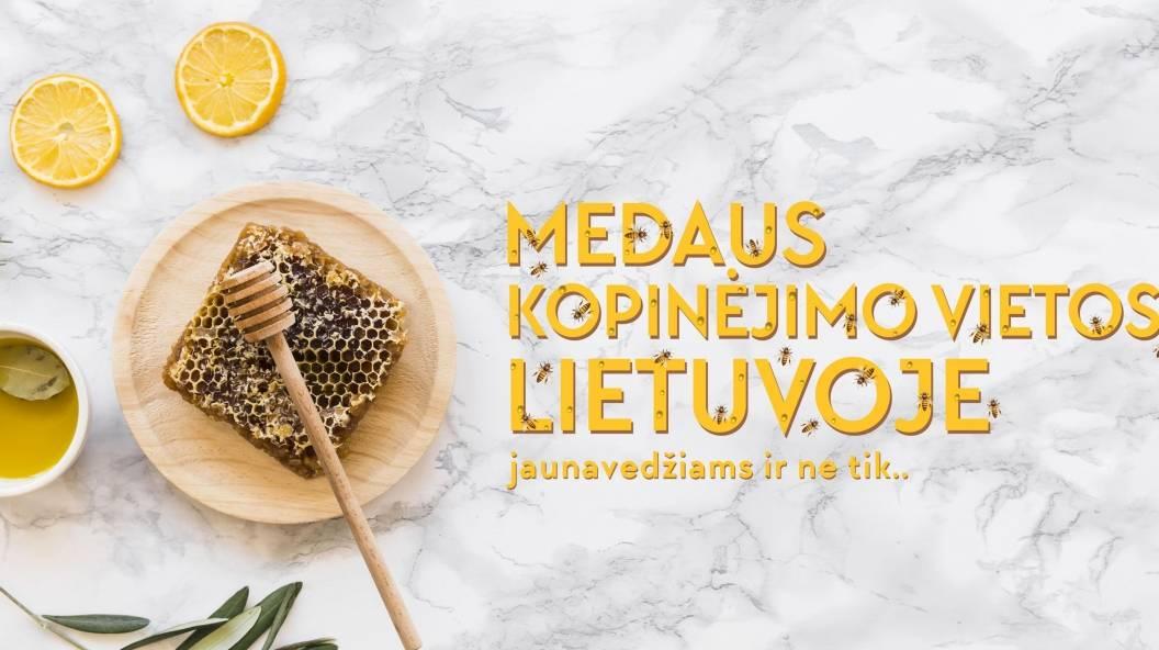 Medaus kopinėjimo vietos Lietuvoje. Jaunavedžiams ir ne tik
