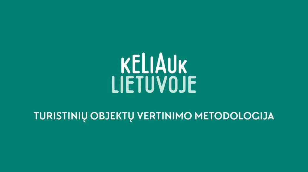 """""""Keliauk Lietuvoje"""" parengė metodologiją Lietuvos savivaldybių turistinių objektų patrauklumui įvertinti"""