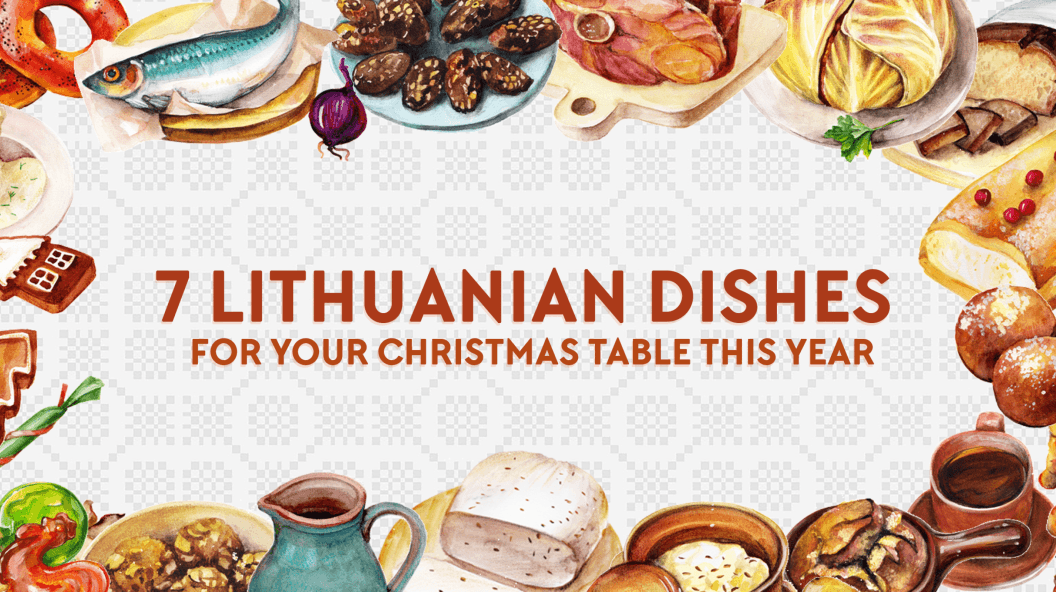7 Lithuanian dishes for your Christmas table this year